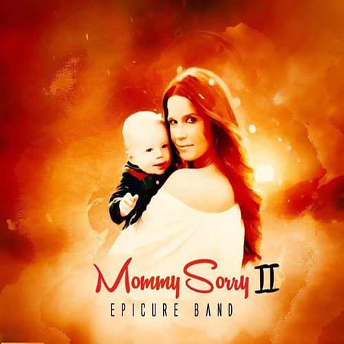 دانلود آهنگ جدید اپیکور باند به نام مامی ساری 2