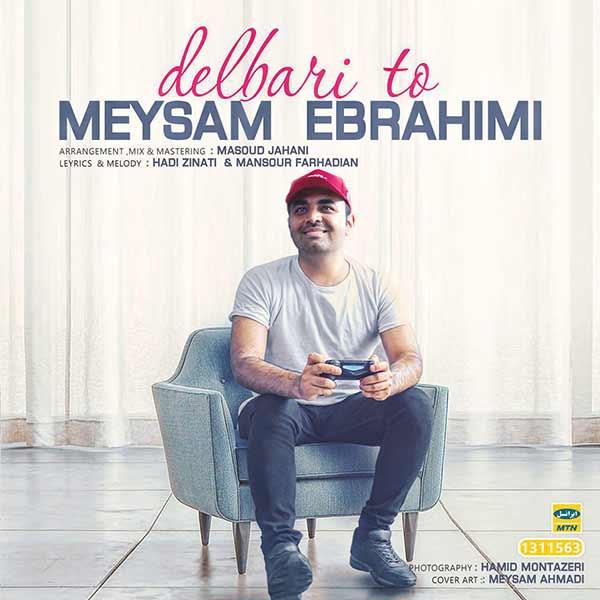 متن آهنگ دلبری تو میثم ابراهیمی