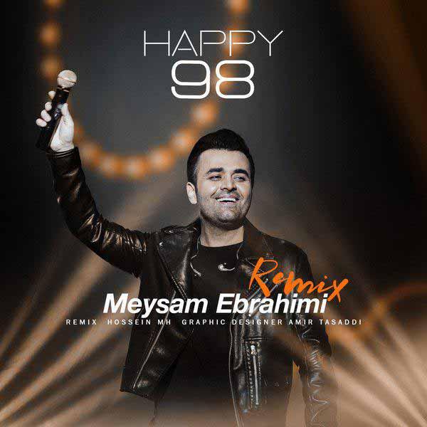 دانلود آهنگ جدید میثم ابراهیمی به نام Happy 98