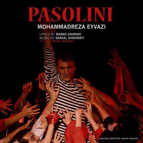 دانلود آهنگ جدید محمدرضا عیوضی به نام پازولینی