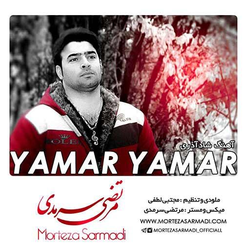 دانلود آهنگ جدید مرتضی سرمدی به نام Yamar Yamar